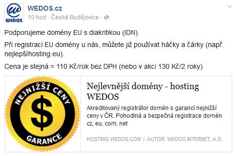 """""""Podporujeme domény EU s diakritikou (IDN). Při registraci EU domény u nás, můžete již používat háčky a čárky (např. nejlepšíhosting.eu)."""" se dnes objevilo na oficiálním Facebook profilu."""